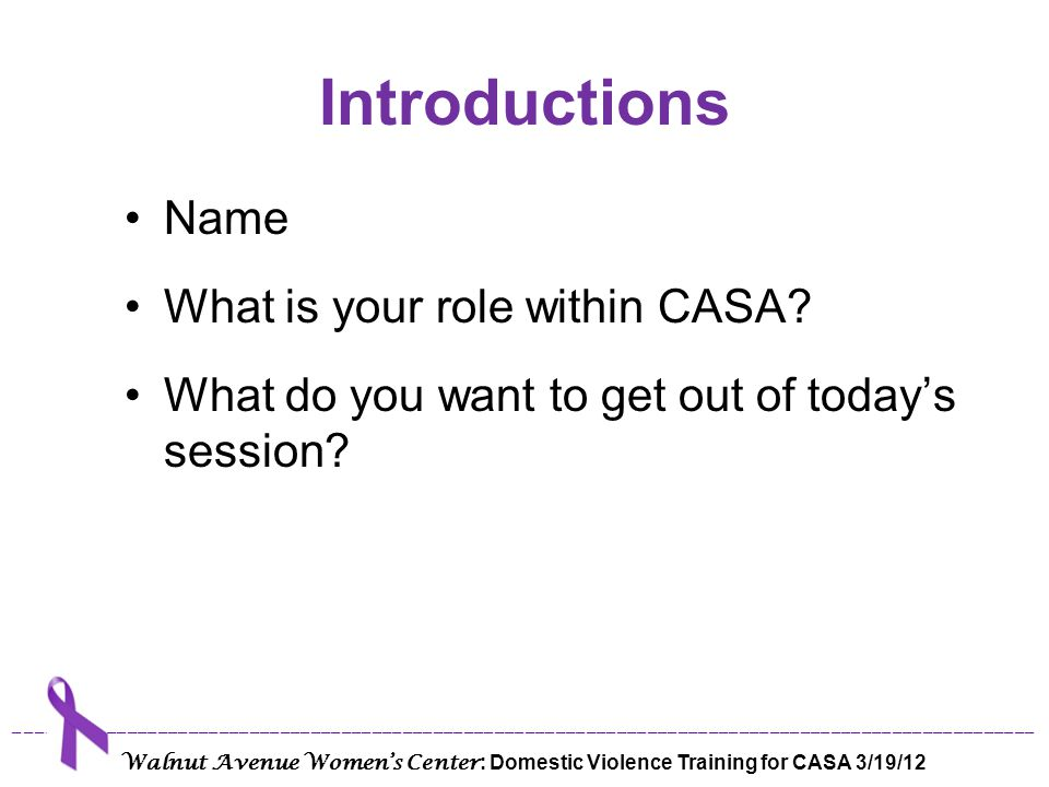 Introductions Name What is your role within CASA