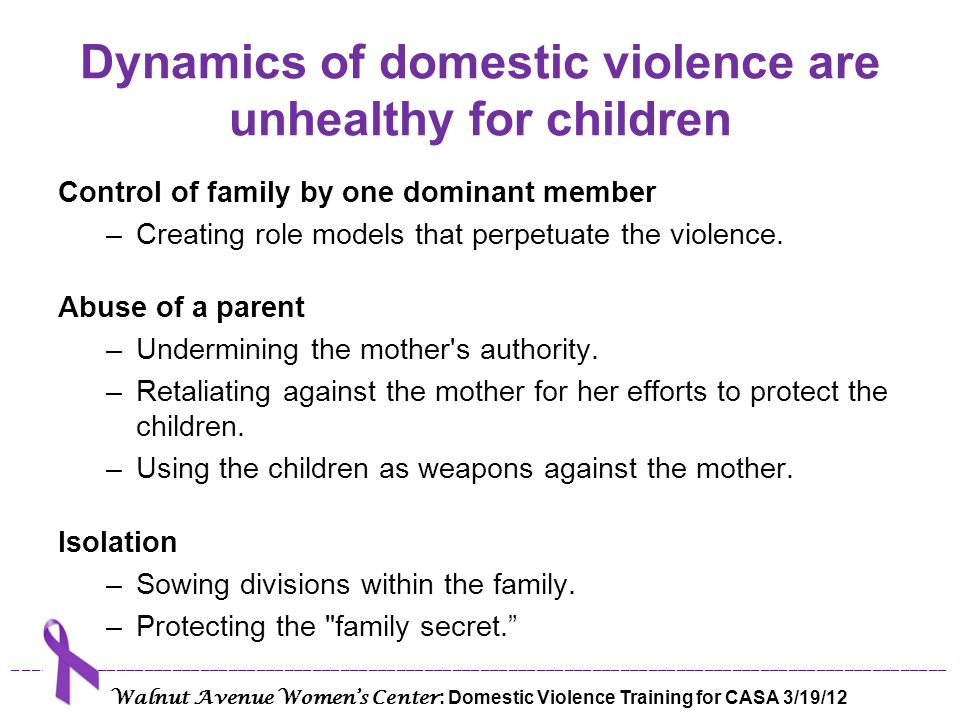 Dynamics of domestic violence are unhealthy for children