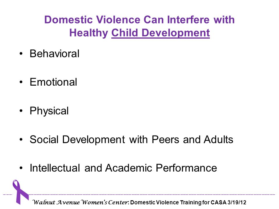Domestic Violence Can Interfere with Healthy Child Development