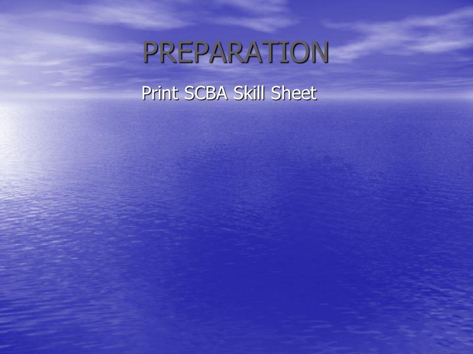 PREPARATION Print SCBA Skill Sheet