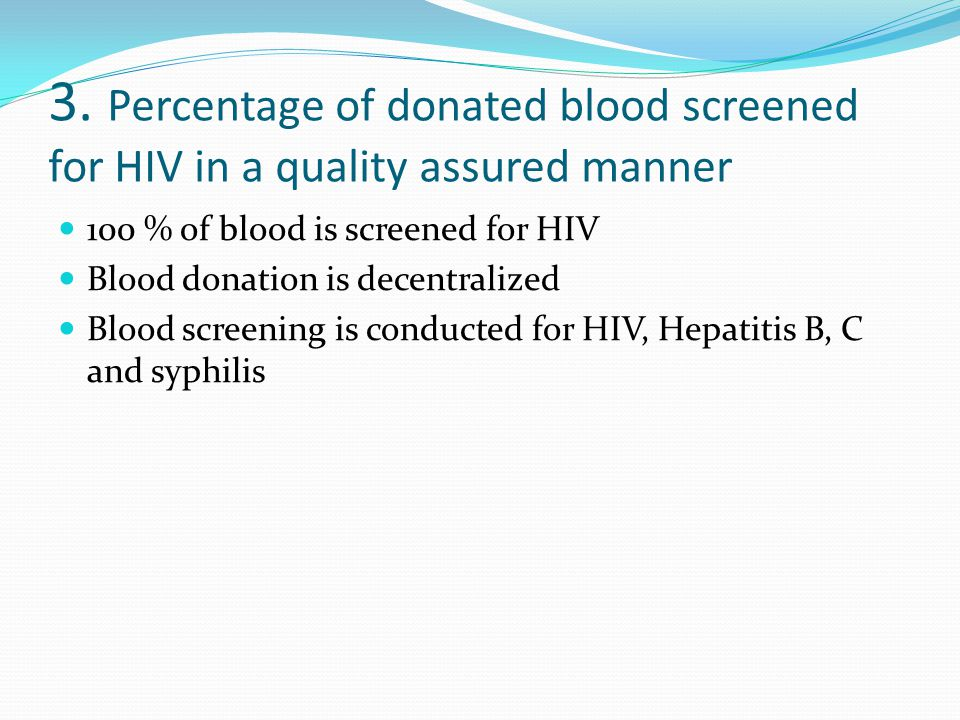 3. Percentage of donated blood screened for HIV in a quality assured manner