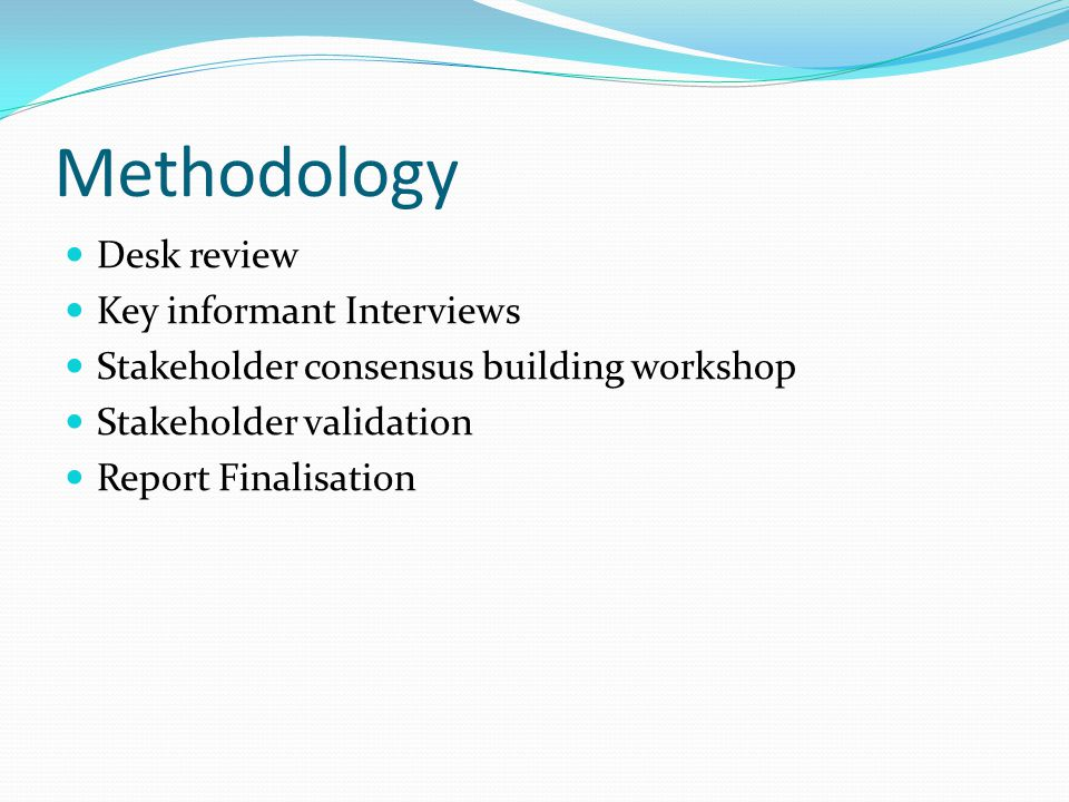Methodology Desk review Key informant Interviews