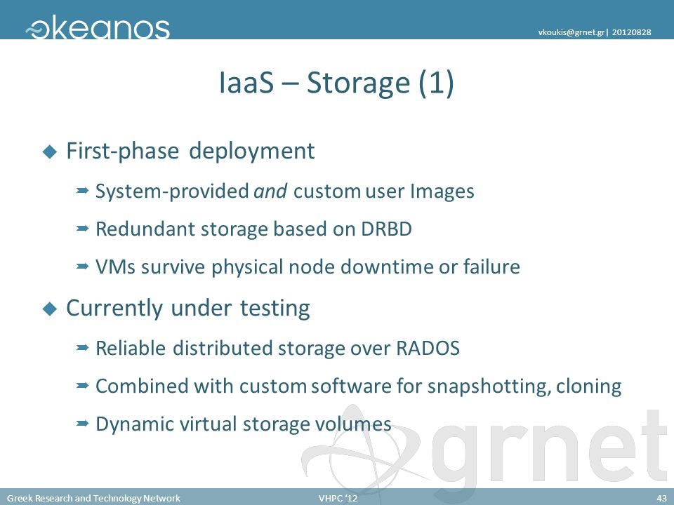 IaaS – Storage (1) First-phase deployment Currently under testing