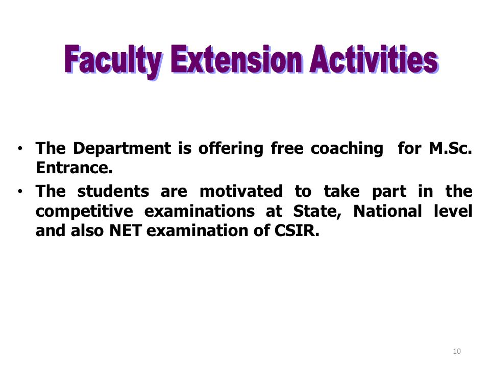The Department is offering free coaching for M.Sc. Entrance.