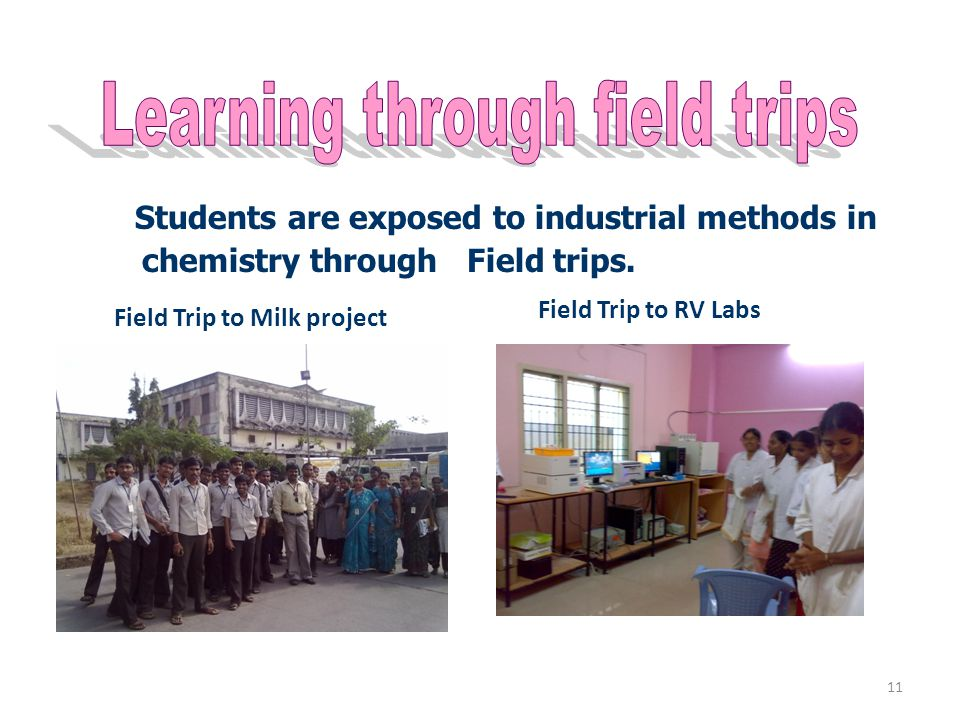 P.G. Dept. of Chemistry 3/31/2017. Learning through field trips. Students are exposed to industrial methods in chemistry through Field trips.
