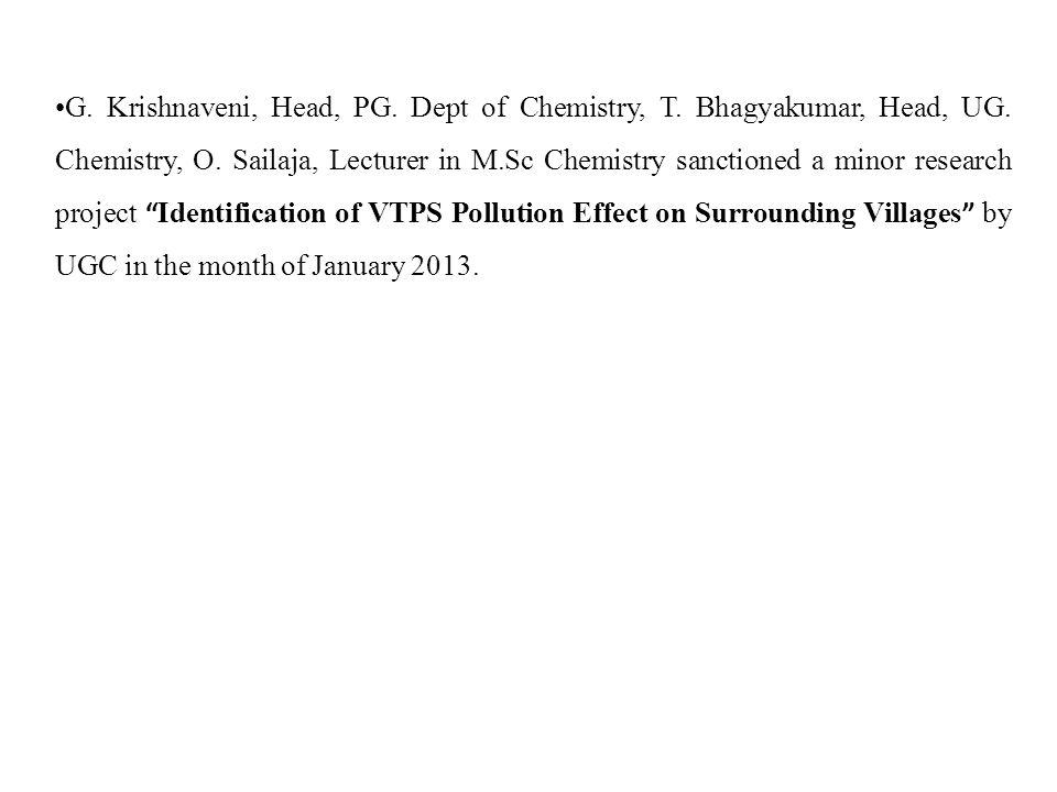 G. Krishnaveni, Head, PG. Dept of Chemistry, T. Bhagyakumar, Head, UG