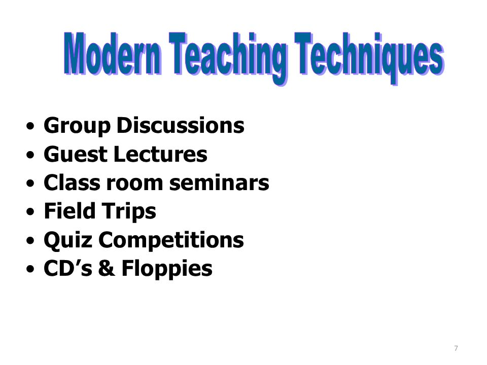 Group Discussions Guest Lectures Class room seminars Field Trips