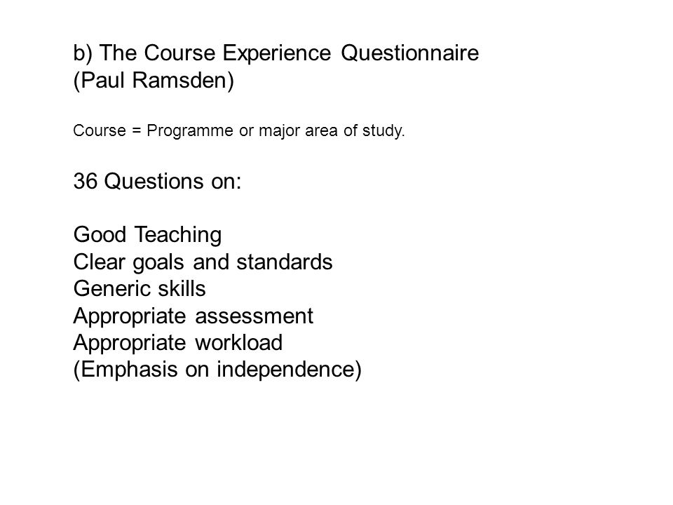 b) The Course Experience Questionnaire (Paul Ramsden)