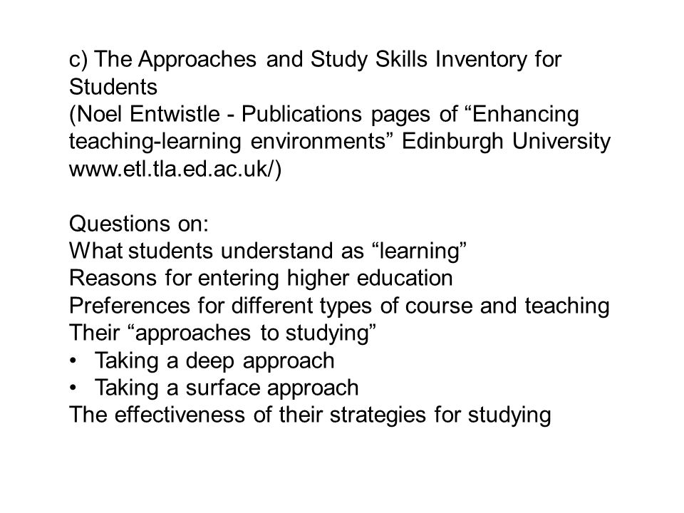 c) The Approaches and Study Skills Inventory for Students