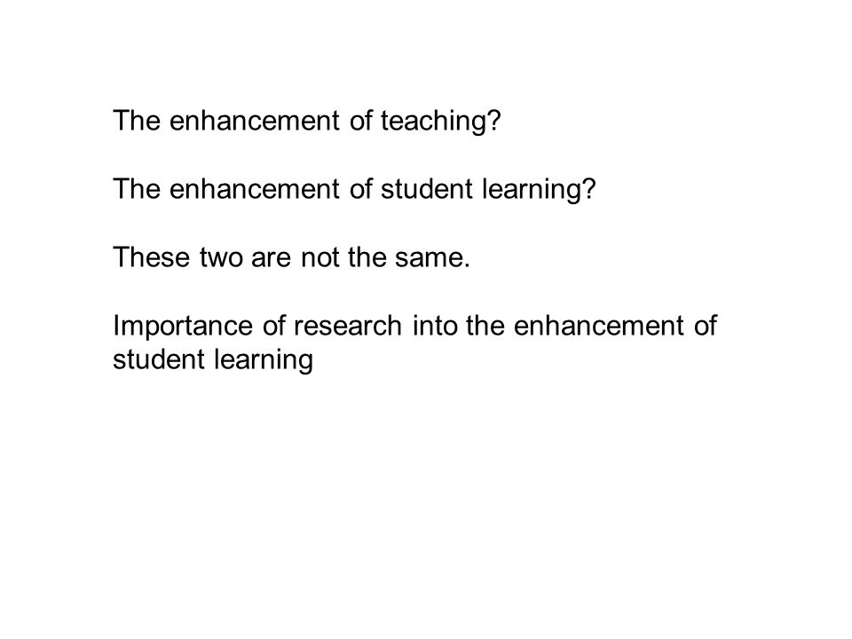 The enhancement of teaching