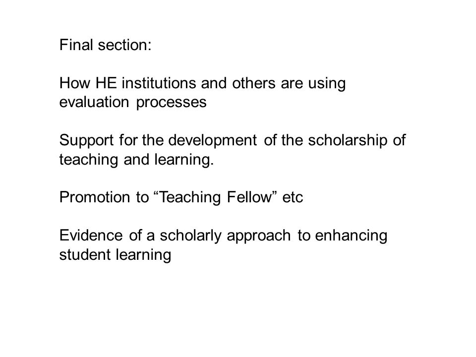 Final section: How HE institutions and others are using evaluation processes.