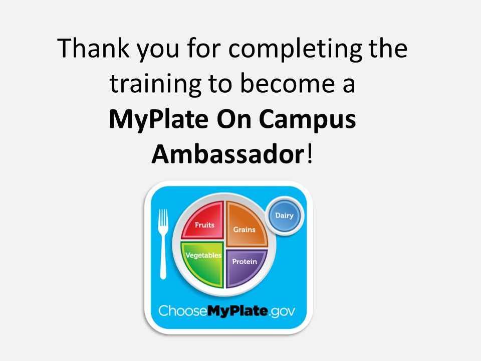 Thank you for completing the training to become a MyPlate On Campus Ambassador!