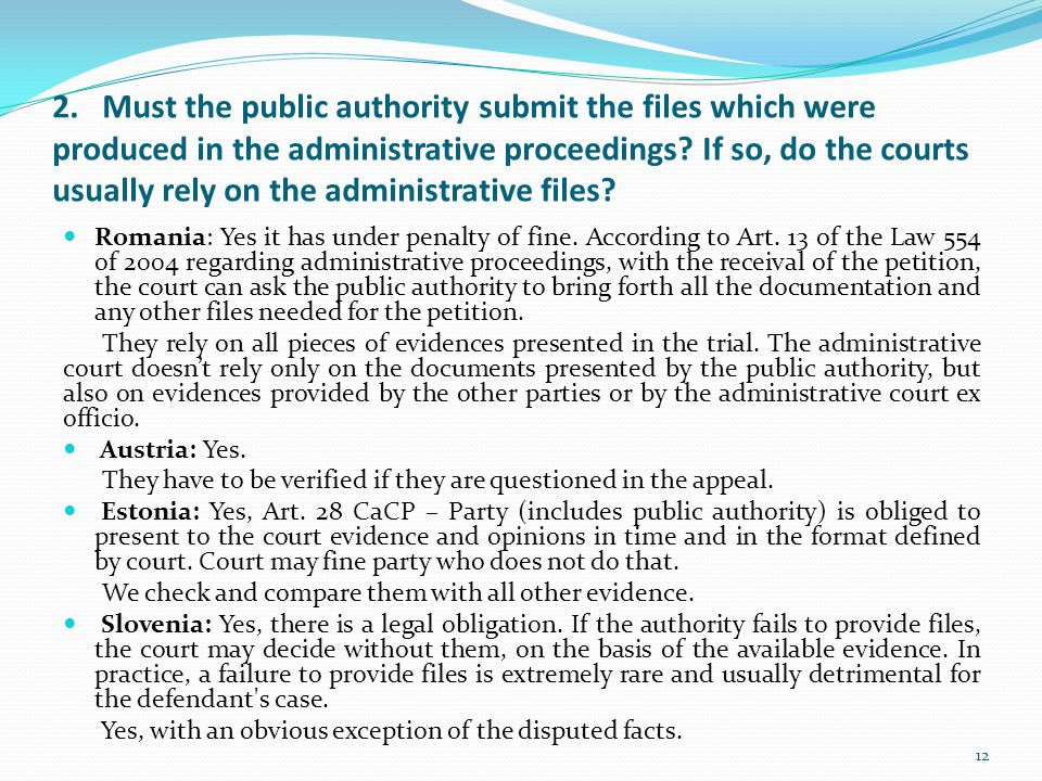 2. Must the public authority submit the files which were produced in the administrative proceedings If so, do the courts usually rely on the administrative files