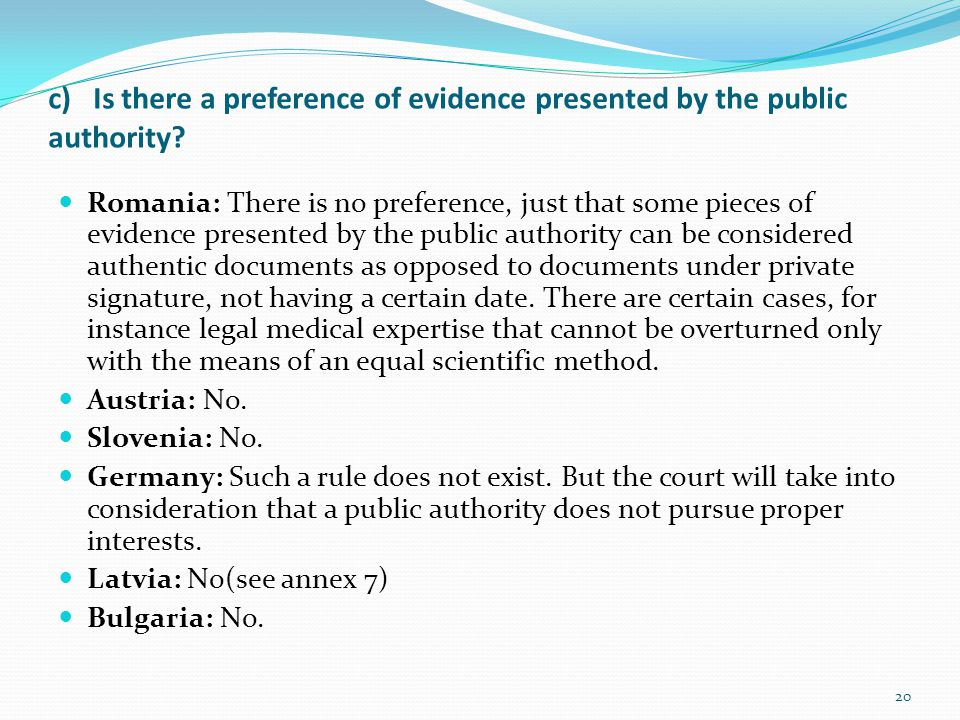 c) Is there a preference of evidence presented by the public authority