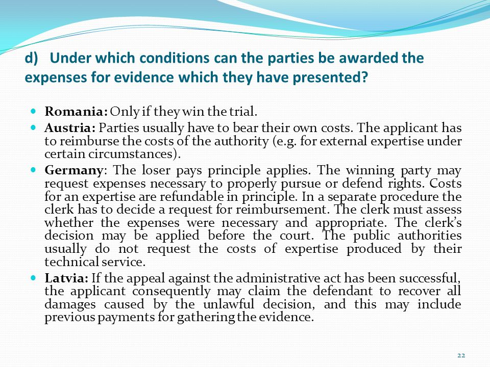 d) Under which conditions can the parties be awarded the expenses for evidence which they have presented