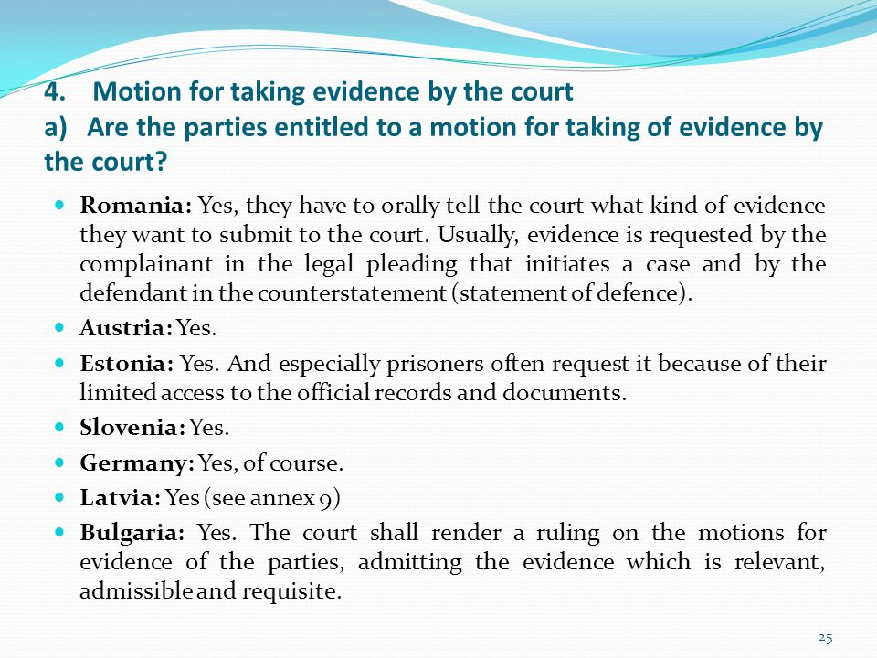 4. Motion for taking evidence by the court a) Are the parties entitled to a motion for taking of evidence by the court