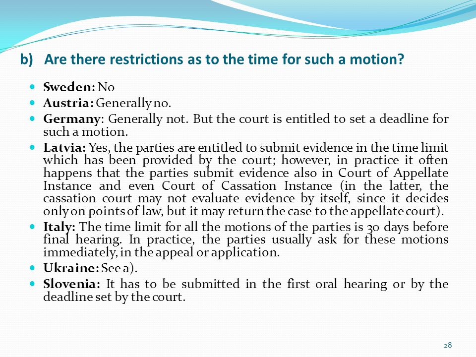 b) Are there restrictions as to the time for such a motion