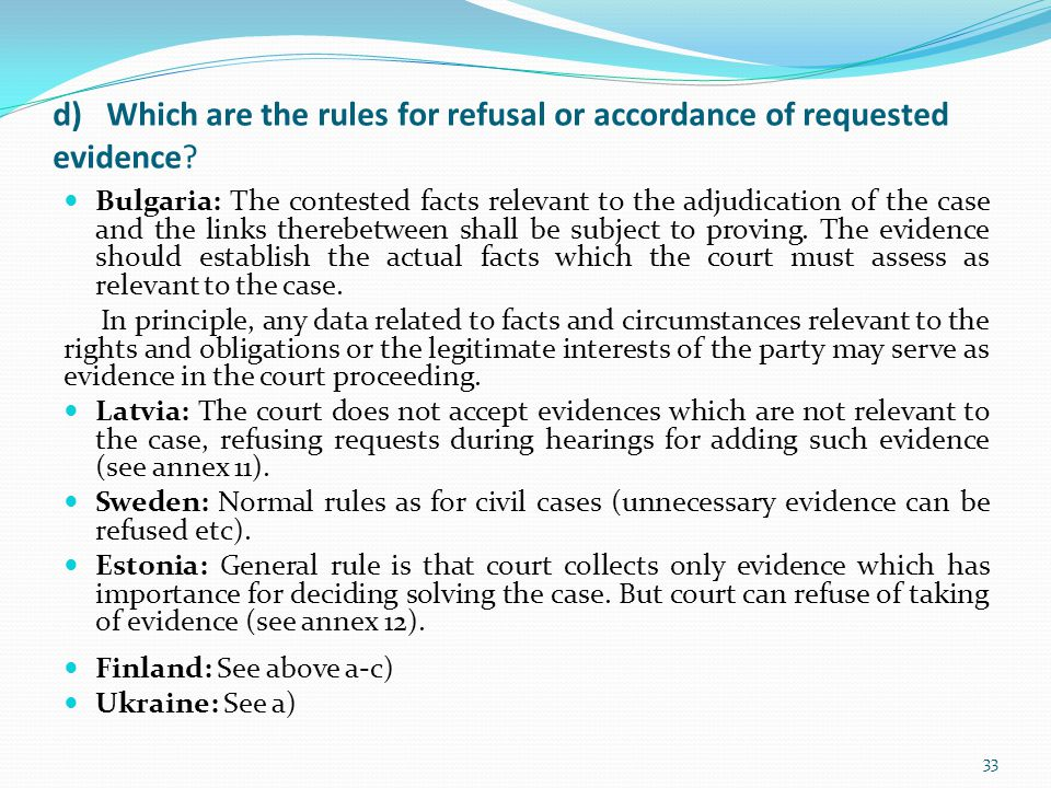 d) Which are the rules for refusal or accordance of requested evidence