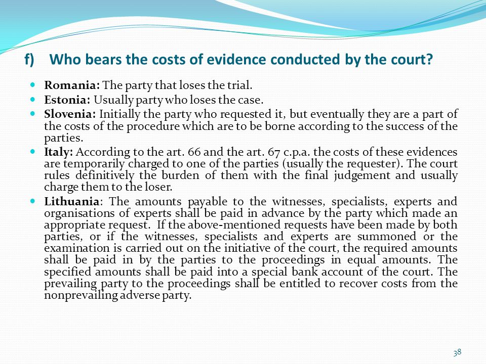 f) Who bears the costs of evidence conducted by the court