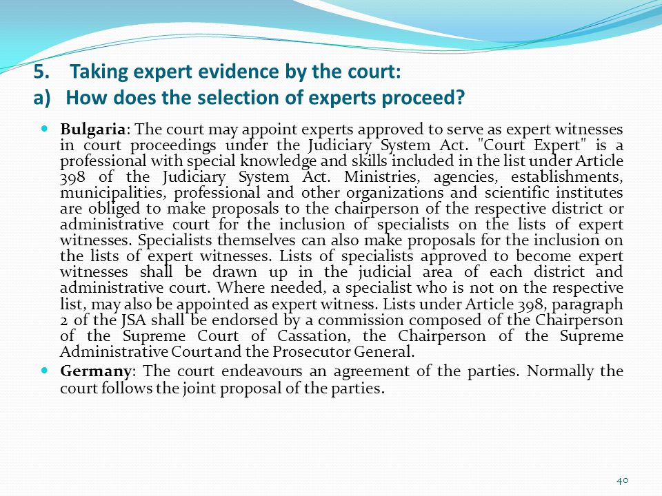 5. Taking expert evidence by the court: a) How does the selection of experts proceed