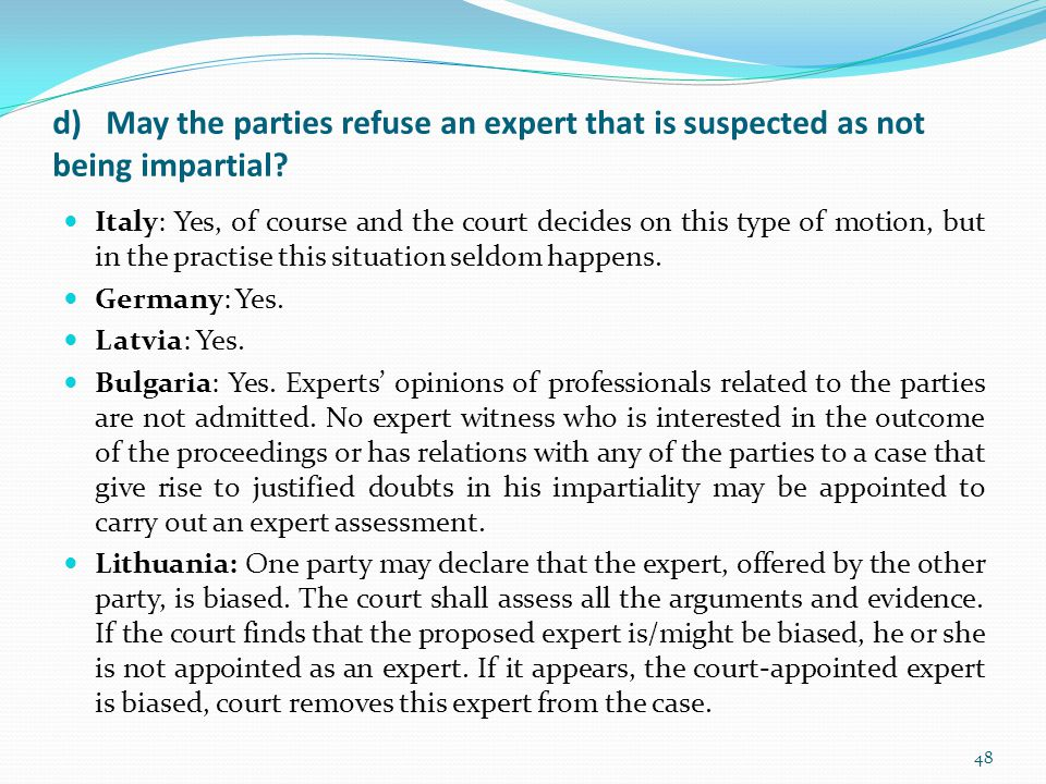 d) May the parties refuse an expert that is suspected as not being impartial