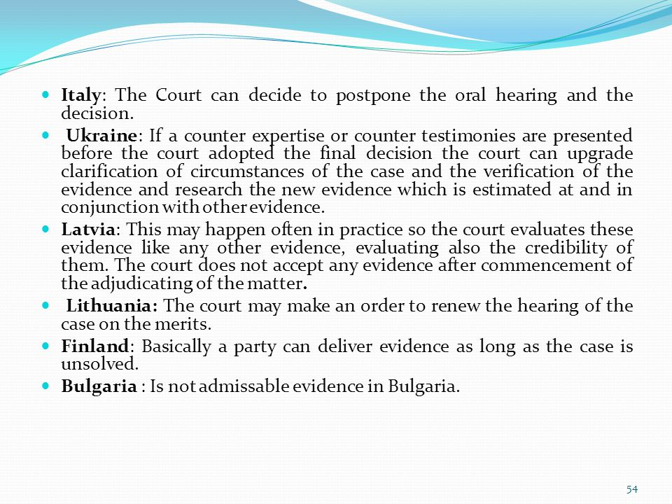 Italy: The Court can decide to postpone the oral hearing and the decision.