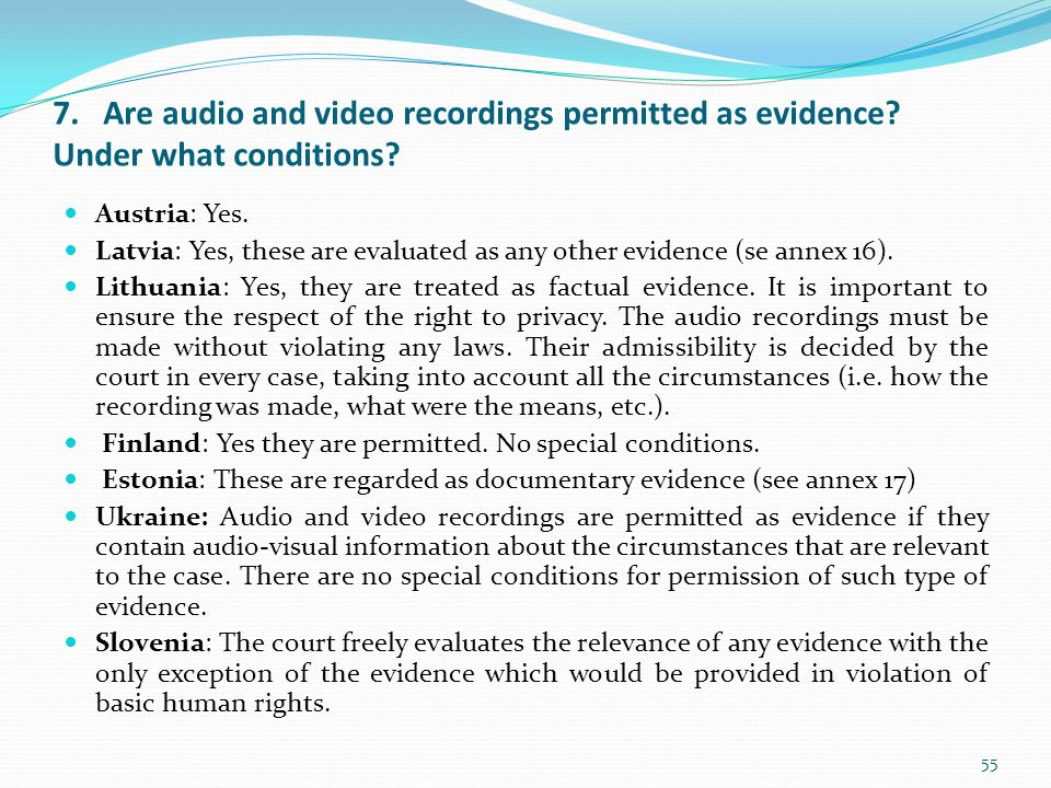 7. Are audio and video recordings permitted as evidence