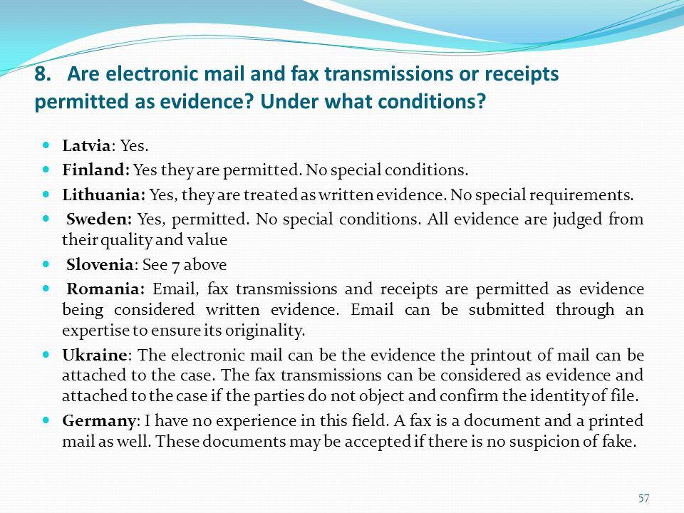 8. Are electronic mail and fax transmissions or receipts permitted as evidence Under what conditions