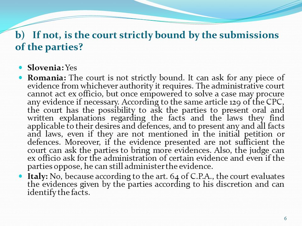 b) If not, is the court strictly bound by the submissions of the parties