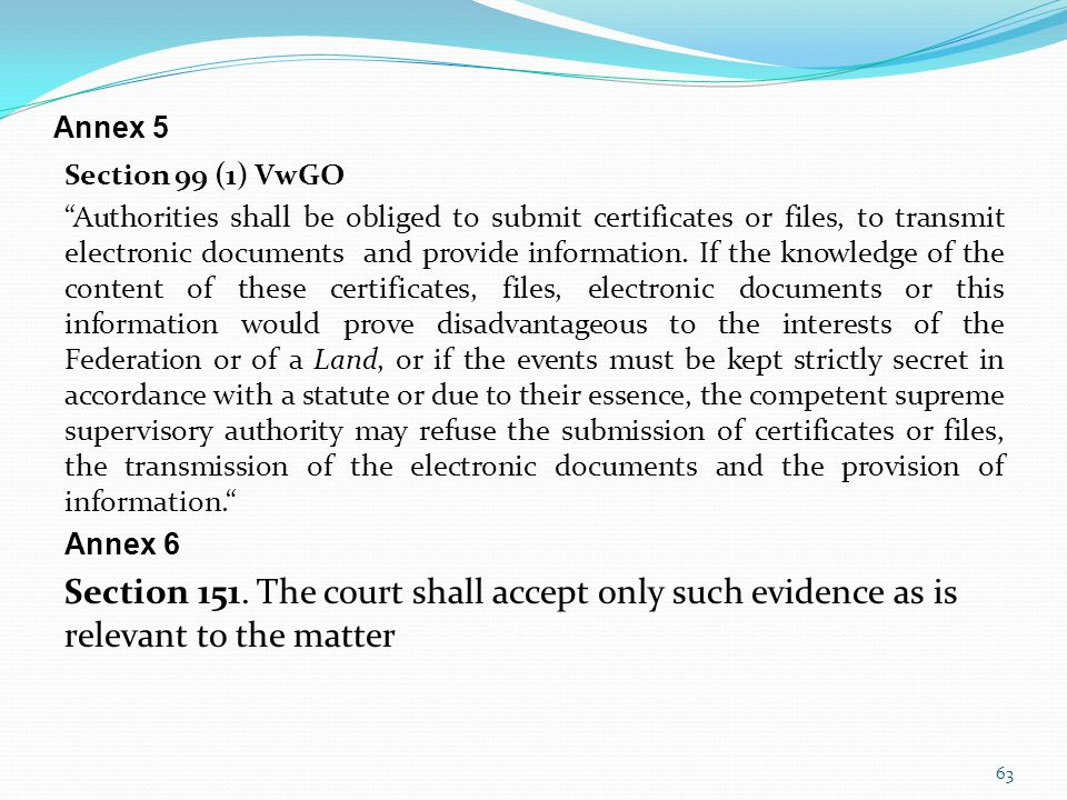 Annex 5 Section 99 (1) VwGO.