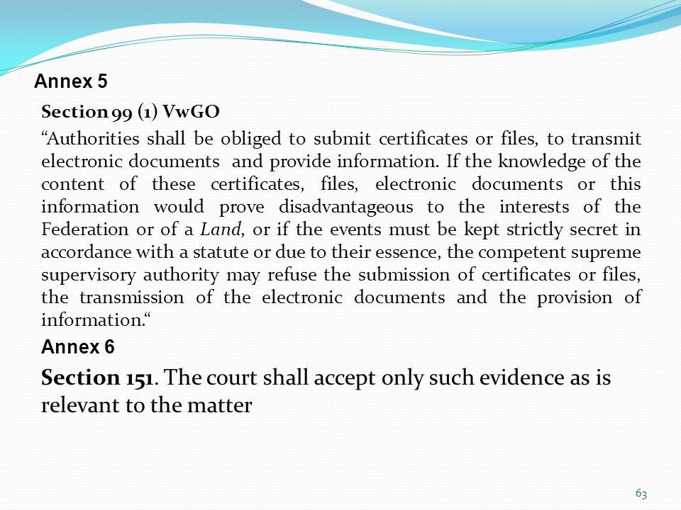 Annex 5 Section 99 (1) VwGO.