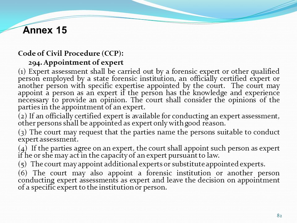 Annex 15 Code of Civil Procedure (CCP): 294. Appointment of expert