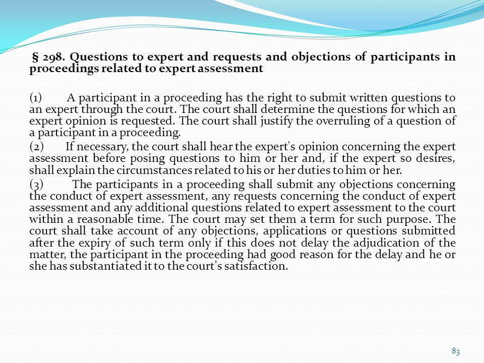 § 298. Questions to expert and requests and objections of participants in proceedings related to expert assessment