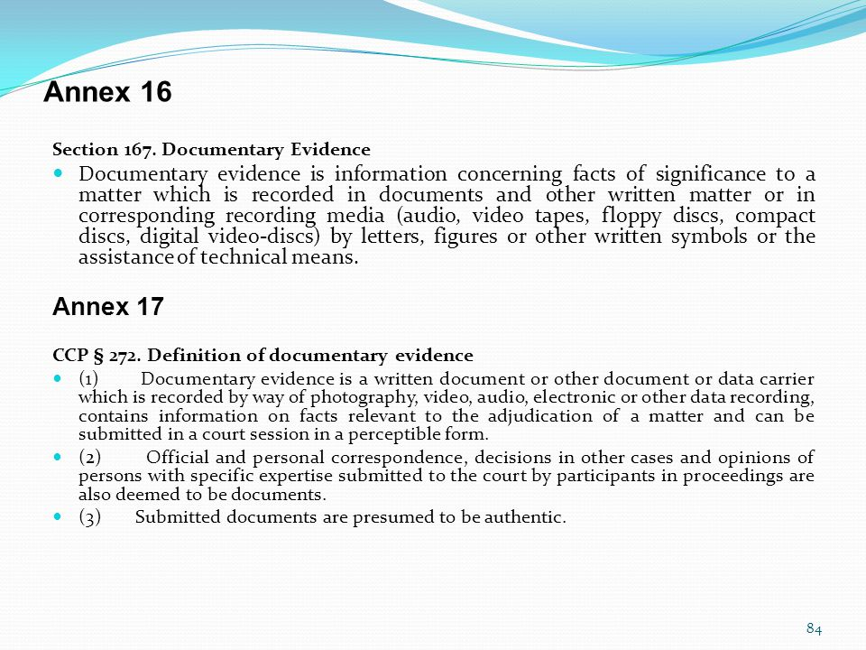 Annex 16 Section 167. Documentary Evidence.