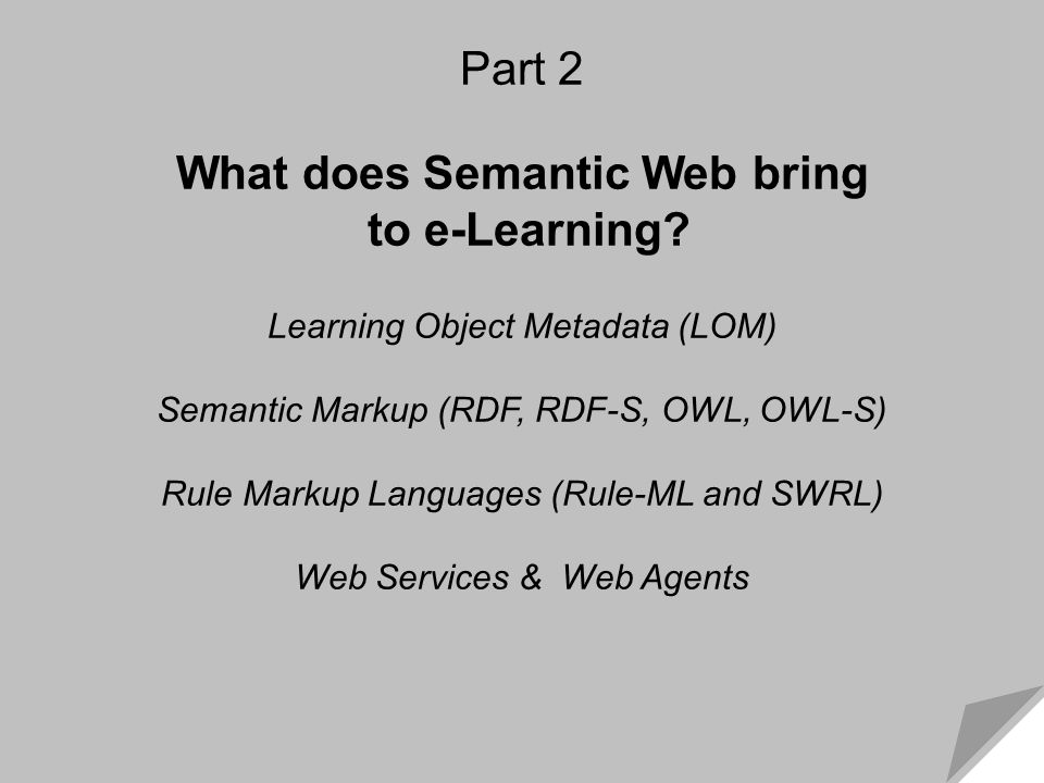 What Semantic Web Brings to e-Learning