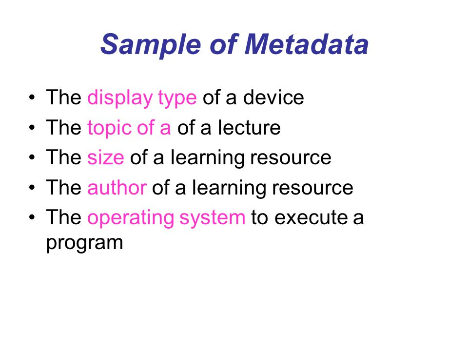 Sample of Metadata The display type of a device