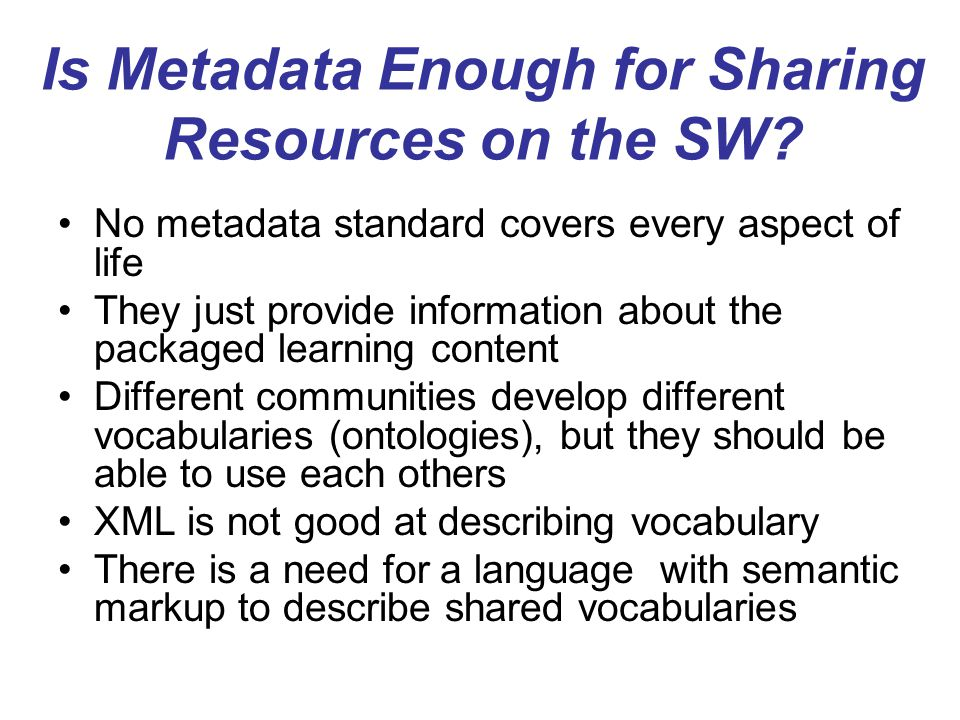 Is Metadata Enough for Sharing Resources on the SW