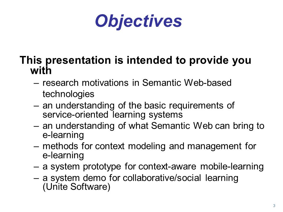 Objectives This presentation is intended to provide you with