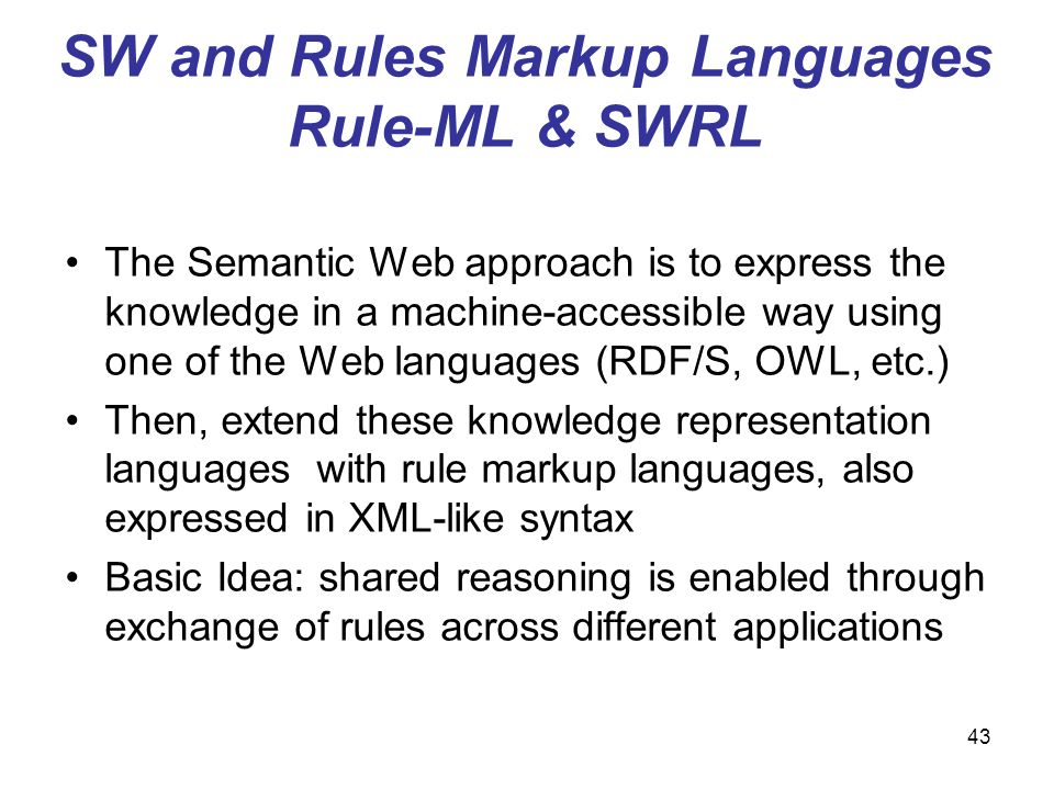 SW and Rules Markup Languages Rule-ML & SWRL