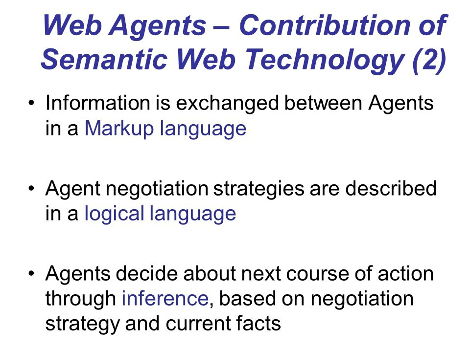 Web Agents – Contribution of Semantic Web Technology (2)