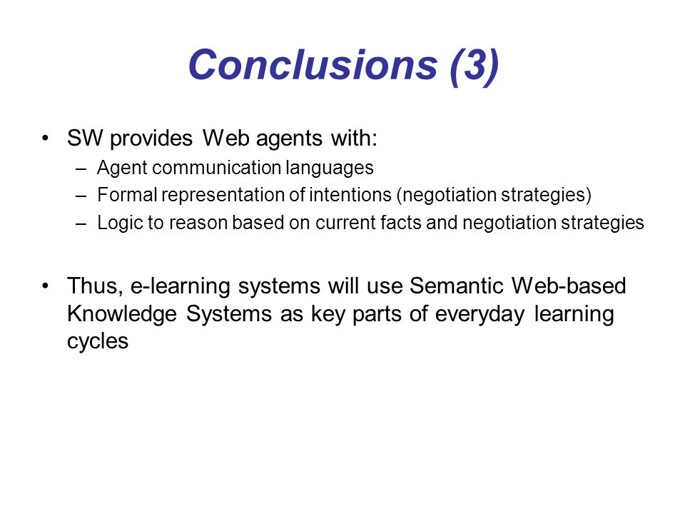 Conclusions (3) SW provides Web agents with: