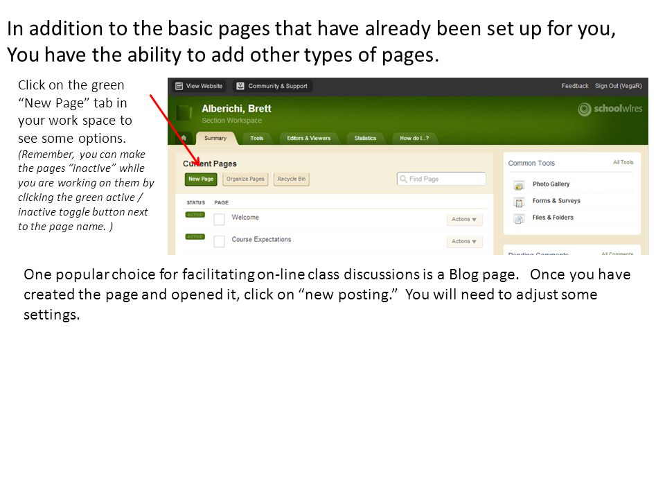 In addition to the basic pages that have already been set up for you,