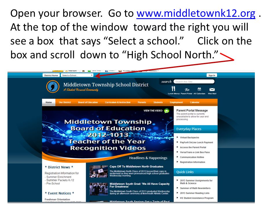 Open your browser. Go to www. middletownk12. org