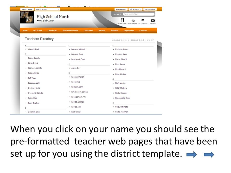 When you click on your name you should see the pre-formatted teacher web pages that have been set up for you using the district template.