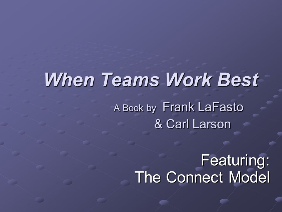 When Teams Work Best A Book by Frank LaFasto & Carl Larson