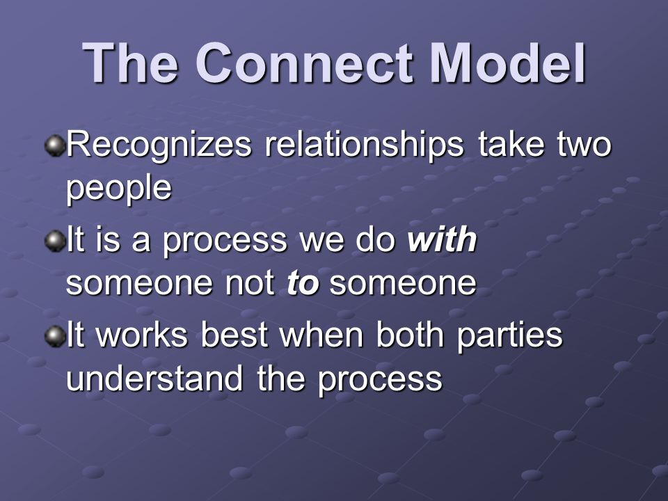The Connect Model Recognizes relationships take two people