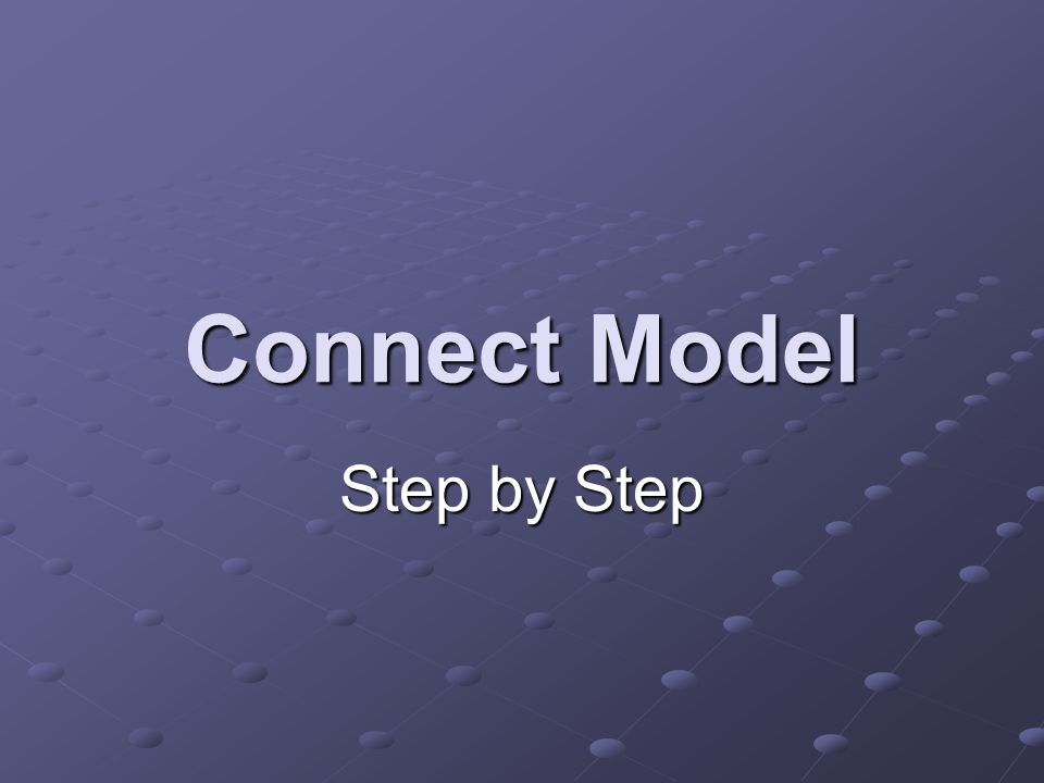 Connect Model Step by Step