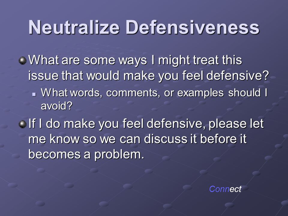 Neutralize Defensiveness