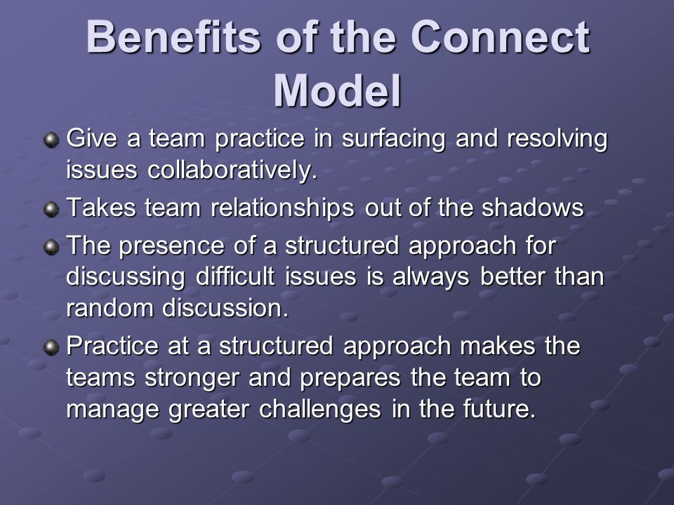 Benefits of the Connect Model