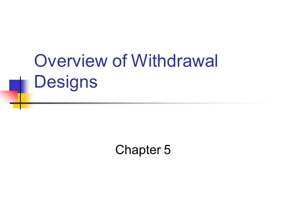 Overview of Withdrawal Designs